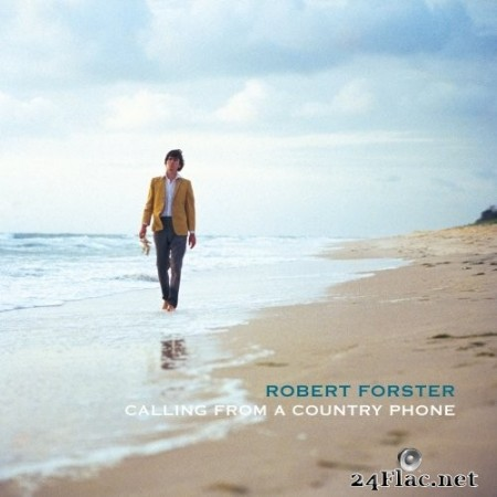 Robert Forster - Calling From a Country Phone (Remastered) (2020) Hi-Res