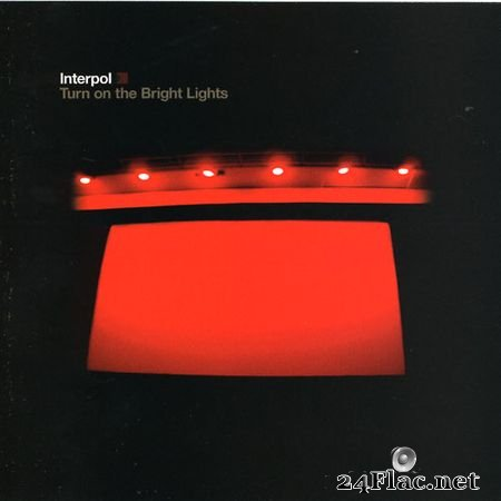 Interpol - Turn on the Bright Lights [Reissue] (2007) FLAC (tracks)