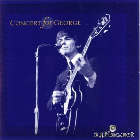 VA - Concert For George (USA, Warner R2 74546) (2003) FLAC (image+.cue)