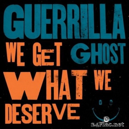 Guerrilla Ghost - We Get What We Deserve (2020) FLAC