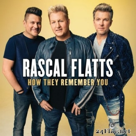 Rascal Flatts - How They Remember You (2020) Hi-Res + FLAC