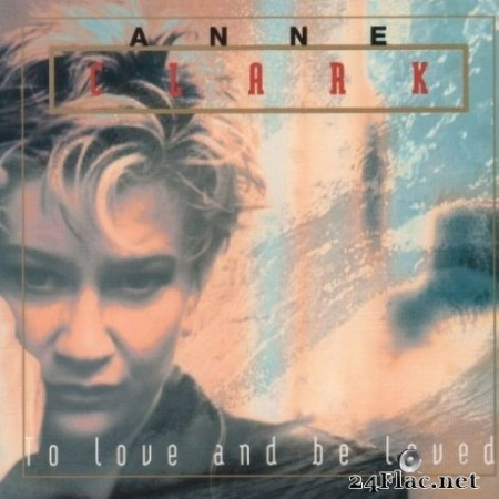 Anne Clark - To Love and Be Loved (2020) FLAC