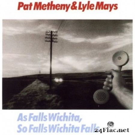 Pat Metheny & Lyle Mays - As Falls Wichita, So Falls Wichita Falls (Remastered) (2020) Hi-Res
