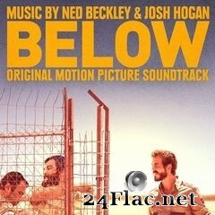 Ned Beckley & Josh Hogan - Below (Original Motion Picture Soundtrack) (2020) FLAC