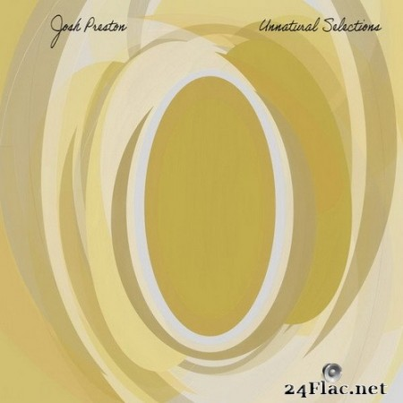 Josh Preston - Unnatural Selections (2020) Hi-Res