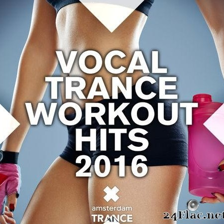 VA - Vocal Trance Workout Hits 2016 (2016) [FLAC (tracks)]