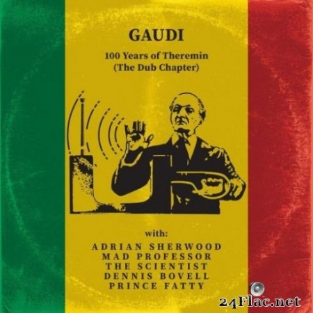 Gaudi - 100 Years of Theremin (The Dub Chapter) (2020) FLAC