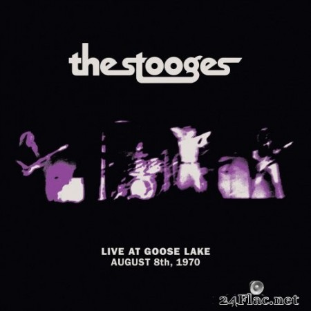 The Stooges - Live at Goose Lake: August 8th 1970 (2020) Hi-Res