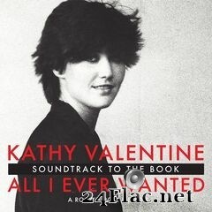 Kathy Valentine - All I Ever Wanted: A Rock 'N' Roll Memoir (Soundtrack to the Book) (2020) FLAC