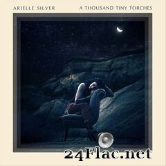 Arielle Silver - A Thousand Tiny Torches (2020) FLAC