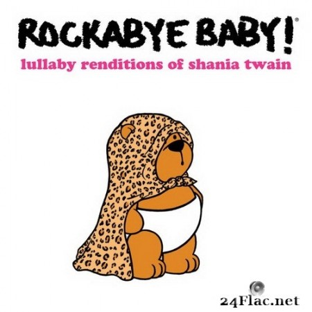 Rockabye Baby! - Lullaby Renditions of Shania Twain (2020) Hi-Res