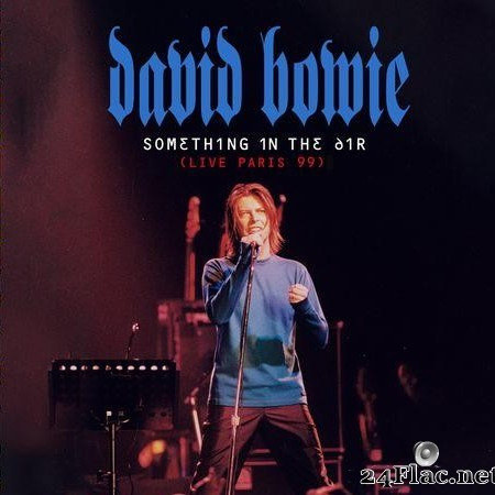 David Bowie - Something In The Air (Live Paris 99) (2020) [FLAC (tracks)]