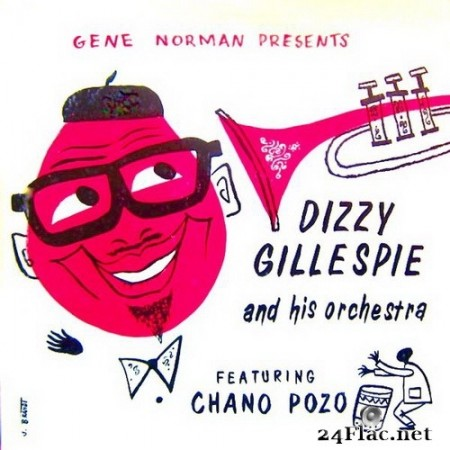 Dizzie Gillespie and His Orchestra - Dizzy Gillespie And His Orchestra Featuring Chano Pozo (Remastered) (2020) Hi-Res