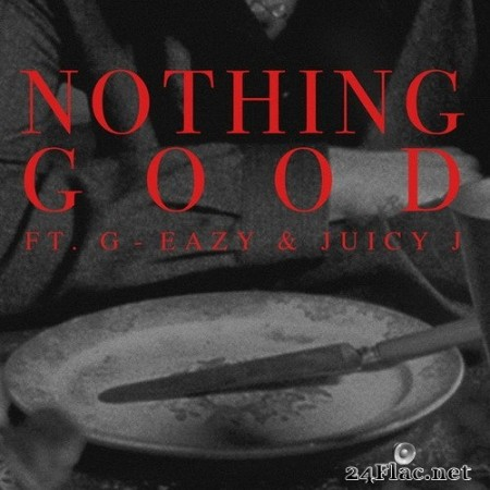 Goody Grace - Nothing Good (feat. G-Eazy and Juicy J) (Single) (2020) Hi-Res