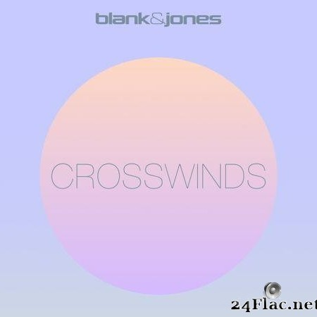 Blank & Jones - Crosswinds (2020) [FLAC (tracks)]