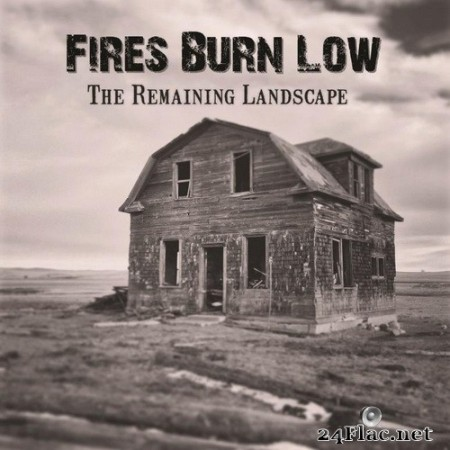 Fires Burn Low - The Remaining Landscape (2020) Hi-Res