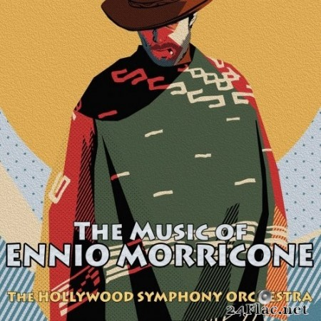 The Hollywood Symphony Orchestra - The Music of Ennio Morricone (2020) Hi-Res