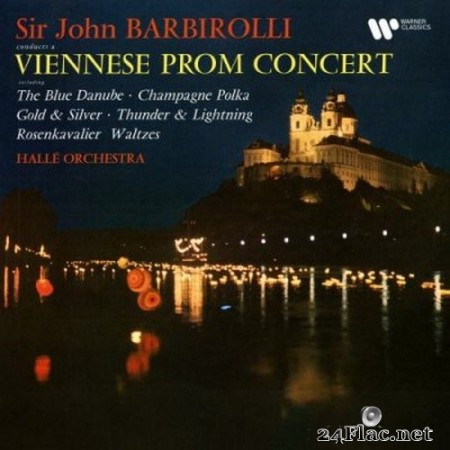 Hallé Orchestra & Sir John Barbirolli - A Viennese Prom Concert: The Blue Danube, Champagne Polka, Gold and Silver… (Remastered) (2020) Hi-Res + FLAC