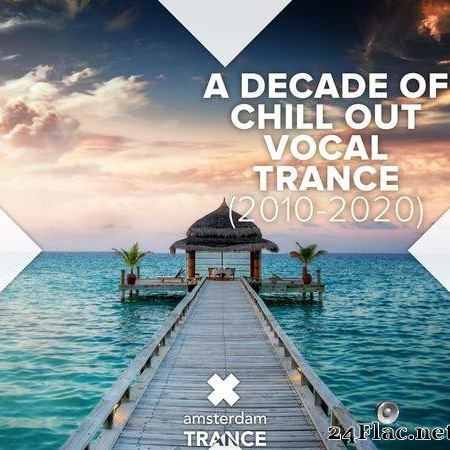 VA - A Decade of Chill Out Vocal Trance (2010 - 2020) (2020) [FLAC (tracks)]