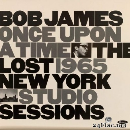 Bob James - Once Upon A Time: The Lost 1965 New York Studio Sessions (2020) Hi-Res