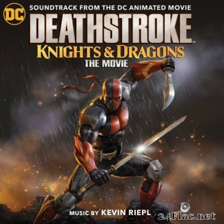 Kevin Riepl - Deathstroke: Knights & Dragons (Soundtrack from the DC Animated Movie) (2020) Hi-Res