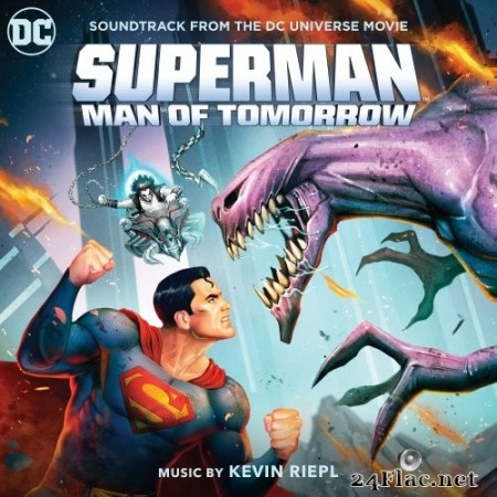 Kevin Riepl - Superman: Man of Tomorrow (Soundtrack from the DC Universe Movie) (2020) Hi-Res