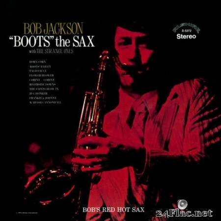 "Bob Jackson - Bob Jackson ""Boots"" the Sax (with The Strange Ones) (Remastered) (1972/2020) Hi-Res"