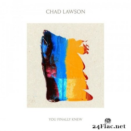 Chad Lawson - You Finally Knew (2020) Hi-Res