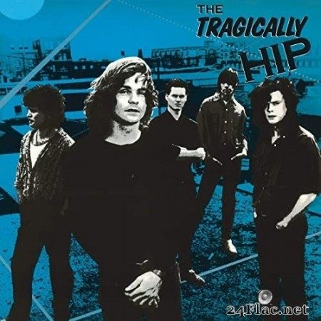 The Tragically Hip - The Tragically Hip (1987/2020) Hi-Res