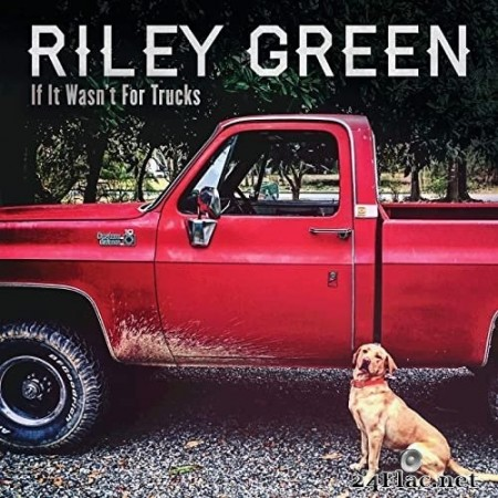 Riley Green - If It Wasn't For Trucks (2020) Hi-Res
