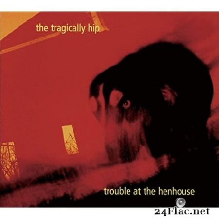The Tragically Hip - Trouble At The Henhouse (1996/2020) Hi-Res