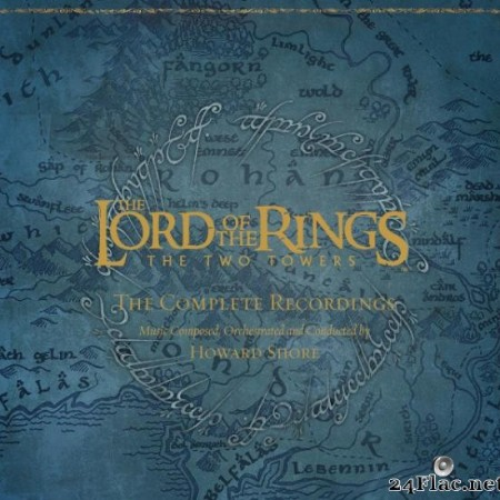 Howard Shore - The Lord of the Rings - The Two Towers - The Complete Recordings (2006) [FLAC (tracks)]