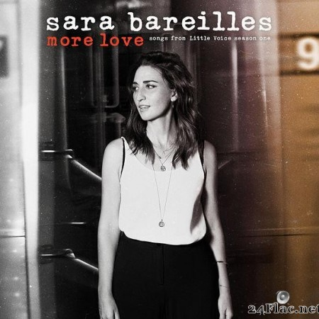 Sara Bareilles - More Love - Songs from Little Voice Season One (2020) [FLAC (tracks)]