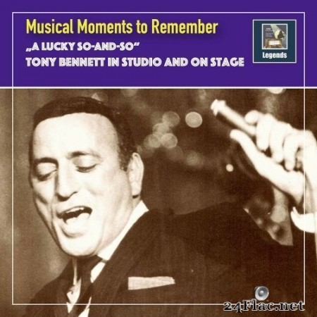 "Tony Bennett - Musical Moments to remember: ""A lucky So-And-So"" - Tony Bennett in Studio & on Stage (2020) Hi-Res"