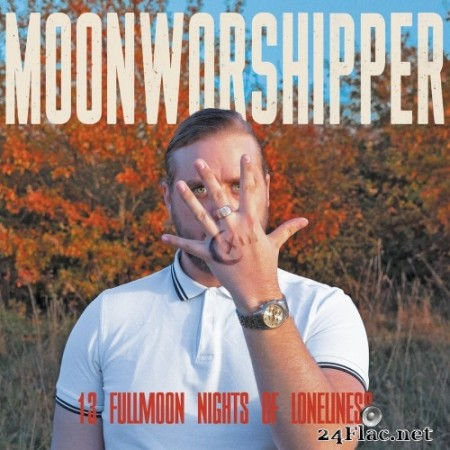 Moonworshipper - 13 Fullmoon Nights of Loneliness (2019) Hi-Res