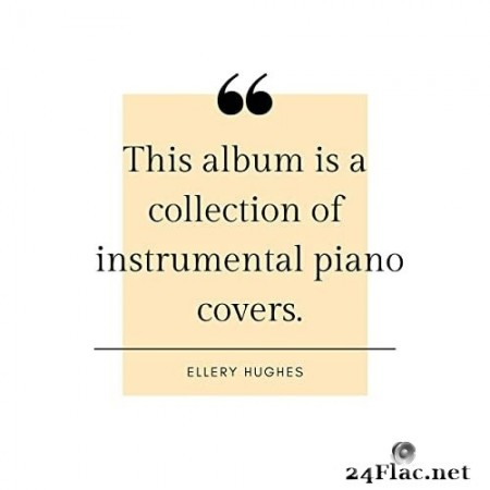 Ellery Hughes - A Collection of Instrumental Piano Covers (2020) Hi-Res