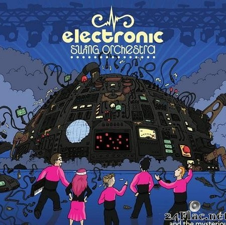 Electronic Swing Orchestra - ...And The Mysterious Chaos Machine (2012) [FLAC (tracks)]