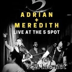 Adrian & Meredith - Live At The 5 Spot (2020) FLAC