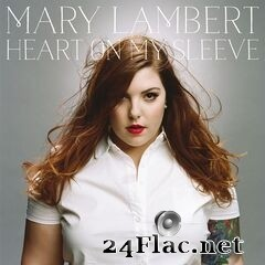 Mary Lambert - Heart On My Sleeve (Deluxe Edition) (2020) FLAC