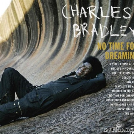 Charles Bradley - No Time For Dreaming (2011) [FLAC (tracks + .cue)]