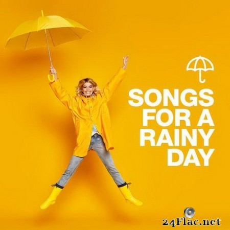 VA - Songs For A Rainy Day (2020) Hi-Res