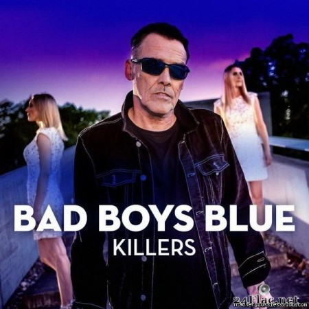 Bad Boys Blue - Killers (2020) [FLAC (tracks)]