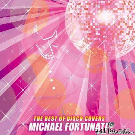 Michael Fortunati - The Best Of Disco Covers (2018) [FLAC (tracks)]