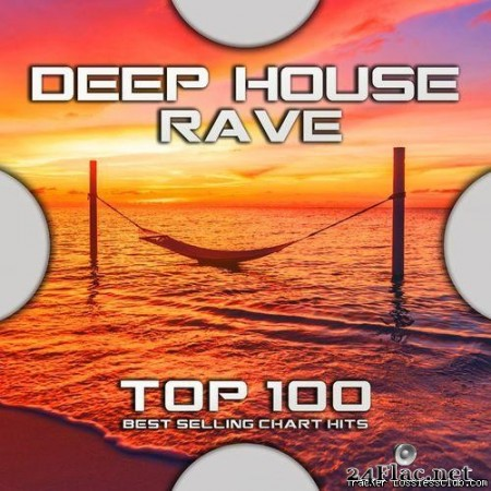VA - Deep House Rave Top 100 Best Selling Chart Hits (2020) [FLAC (tracks)]