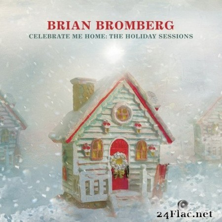 Brian Bromberg - Celebrate Me Home: The Holiday Sessions (2020) Hi-Res