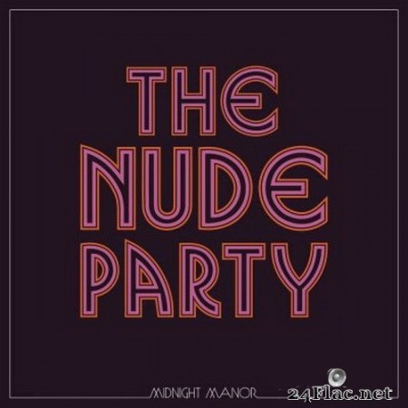 The Nude Party - Midnight Manor (2020) Hi-Res + FLAC