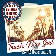 Touch My Soul - American Portraits: Touch My Soul (2020) FLAC