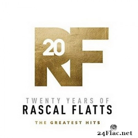Rascal Flatts - Twenty Years Of Rascal Flatts - The Greatest Hits (2020) FLAC