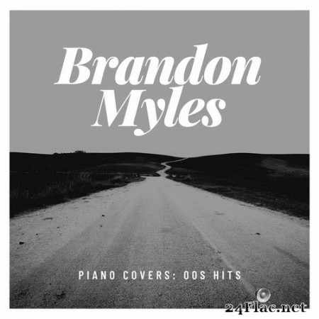 Brandon Myles - Piano Covers: 00s Hits (2020) Hi-Res