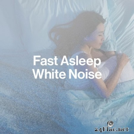 Best Noise - Fast Asleep White Noise (2020) Hi-Res